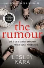 The Rumour - The bestselling ebook of 2019, with a killer twist ebook by Lesley Kara