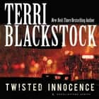 Twisted Innocence audiobook by Terri Blackstock