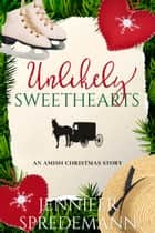 Unlikely Sweethearts (An Amish Christmas Story) ebook by J.E.B. Spredemann