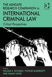 The Ashgate Research Companion to International Criminal Law - Critical Perspectives ebook by