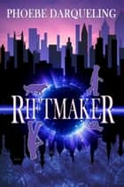Riftmaker ebook by Phoebe Darqueling