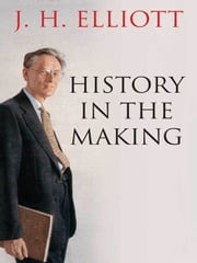 History in the Making ebook by J. H. Elliott