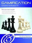 Gamification Complete Certification Kit - Core Series for IT eBook by Ivanka Menken
