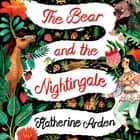The Bear and The Nightingale - (Winternight Trilogy) audiobook by Katherine Arden, Kathleen Gati