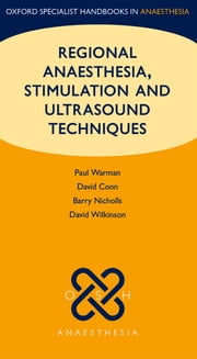 Regional Anaesthesia, Stimulation, and Ultrasound Techniques ebook by Paul Warman,David Conn,Barry Nicholls,David Wilkinson