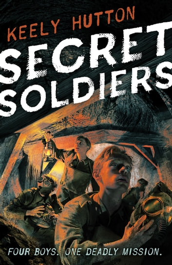 Secret Soldiers - A Novel ebook by Keely Hutton