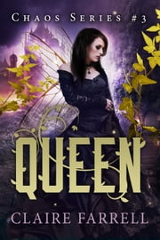 Queen (Chaos #3) ebook by Claire Farrell