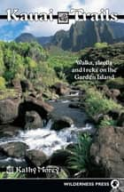 Kauai Trails ebook by Kathy Morey