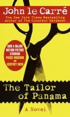 The Tailor of Panama - A Novel ebook by John le Carré