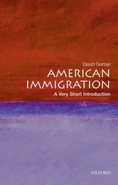 American Immigration: A Very Short Introduction ebook by David A. Gerber