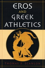 Eros and Greek Athletics ebook by Thomas F. Scanlon