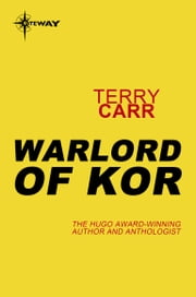 Warlord of Kor ebook by Terry Carr