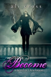Become - Desolation #1 ebook by Ali Cross