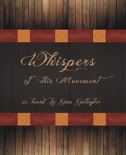 Whispers of His Movement ebook by Gina Gallagher
