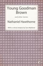 Young Goodman Brown and other stories ebook by Nathaniel Hawthorne, Sara Maitland