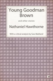 Young Goodman Brown and other stories ebook by Nathaniel Hawthorne,Sara Maitland