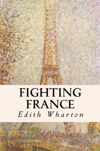 Fighting France ebook by Edith Wharton