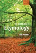The Oxford Guide to Etymology ebook by Philip Durkin