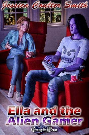 Ella and the Alien Gamer ebook by Jessica Coulter Smith