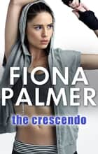 The Crescendo ebook by Fiona Palmer