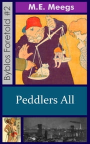 Peddlers All - Byblos Foretold, #2 ebook by M.E. Meegs