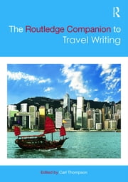 The Routledge Companion to Travel Writing ebook by Carl Thompson