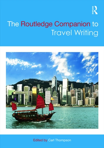 The Routledge Companion to Travel Writing ebook by