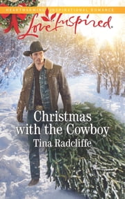 Christmas with the Cowboy - A Wholesome Western Romance ebook by Tina Radcliffe