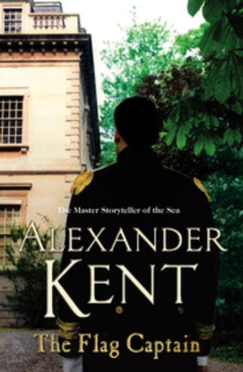 The Flag Captain - (Richard Bolitho: Book 13) eBook by Alexander Kent