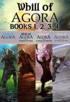 Whill of Agora Bundle (Books 1-4) - Whill of Agora eBook by Michael James Ploof