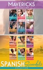 The Maverick Collection And Spanish Scandals Collection ebook by Christine Rimmer, Catherine Mann, Maggie Cox,...