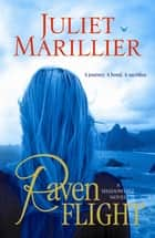 Raven Flight: Shadowfell 2 ebook by Juliet Marillier