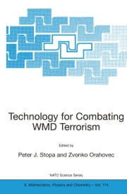 Technology for Combating WMD Terrorism ebook by P. Stopa,Zvonko Orahovec