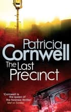 The Last Precinct ebook by Patricia Cornwell