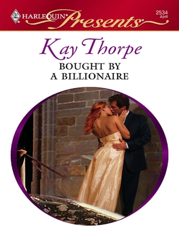 Bought by a Billionaire ebook by Kay Thorpe