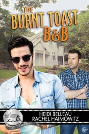 The Burnt Toast B&B - A Bluewater Bay Story ebook by Heidi Belleau,Rachel Haimowitz