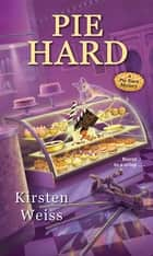 Pie Hard ebook by Kirsten Weiss
