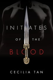 Initiates of the Blood ebook by Cecilia Tan