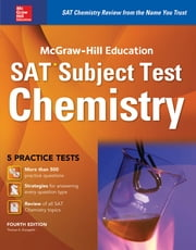 McGraw-Hill Education SAT Subject Test Chemistry 4th Ed. ebook by Thomas Evangelist