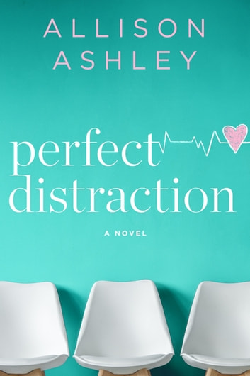 Perfect Distraction ebook by Allison Ashley
