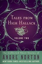 Tales from High Hallack Volume Two - The Collected Short Stories of Andre Norton ebook by Andre Norton