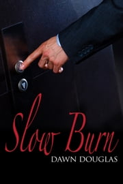 Slow Burn ebook by Dawn Douglas,Catt Ford