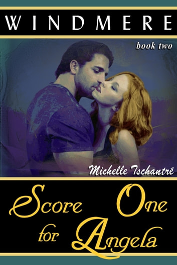 Score One for Angela ebook by Michelle Tschantre'