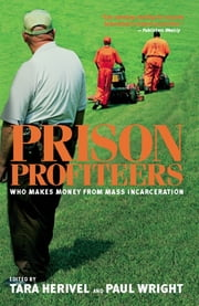 Prison Profiteers - Who Makes Money from Mass Incarceration ebook by