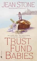 Trust Fund Babies ebook by Jean Stone