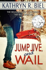 Jump, Jive, and Wail ebook by Kathryn R. Biel
