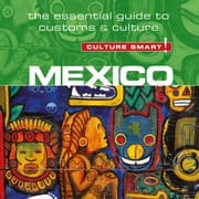 Mexico - Culture Smart!: The Essential Guide to Customs & Culture audiobook by Russel Maddicks