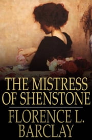 The Mistress of Shenstone ebook by Florence L. Barclay