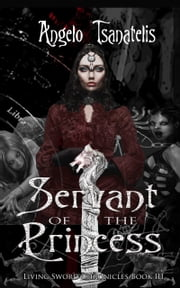 Servant of the Princess ebook by Angelo Tsanatelis
