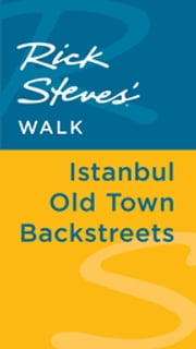Rick Steves' Walk: Istanbul Old Town Backstreets ebook by Lale Surmen Aran,Tankut Aran